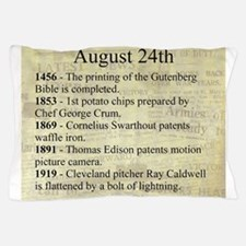 August 24th Pillow Case