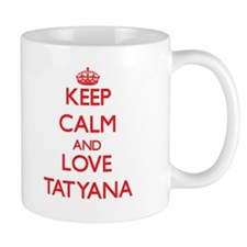 Keep Calm and Love Tatyana Mugs