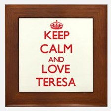 Keep Calm and Love Teresa Framed Tile