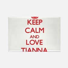 Keep Calm and Love Tianna Magnets