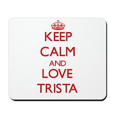 Keep Calm and Love Trista Mousepad