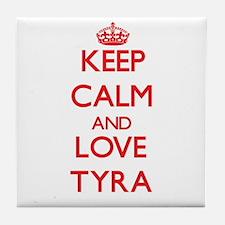 Keep Calm and Love Tyra Tile Coaster