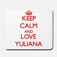 Keep Calm and Love Yuliana Mousepad