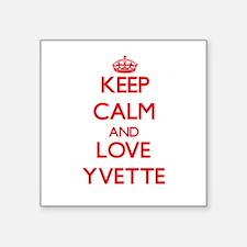 Keep Calm and Love Yvette Sticker