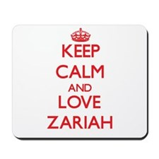 Keep Calm and Love Zariah Mousepad