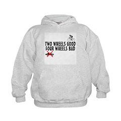 Two Wheels Good Hoodie
