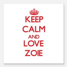 "Keep Calm and Love Zoie Square Car Magnet 3"" x 3"""