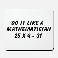 Do it like a mathematician Mousepad