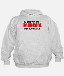My Hardcore Daddy Hoodie