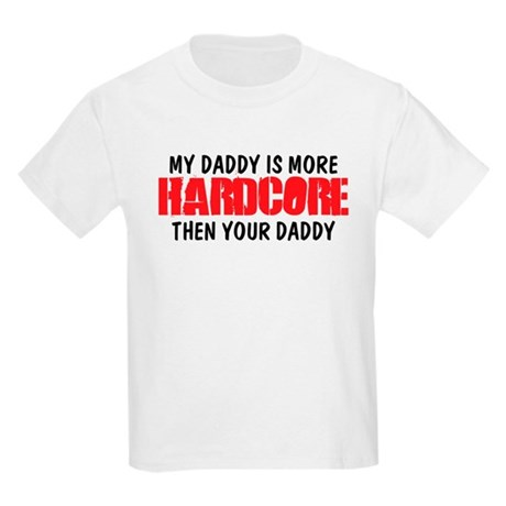 My Hardcore Daddy Kids Light T-Shirt