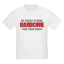 My Hardcore Daddy T-Shirt