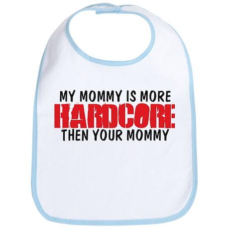 My Hardcore Mommy Bib