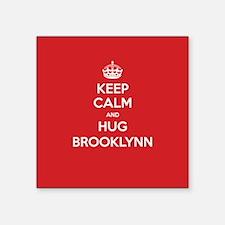 Hug Brooklynn Sticker