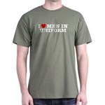 I Love Men in Uniform Dark T-Shirt
