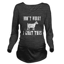 I Goat This Long Sleeve Maternity T-Shirt