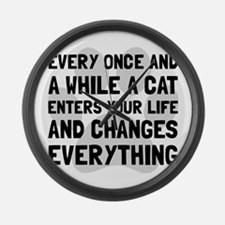 Cat Changes Everything Large Wall Clock