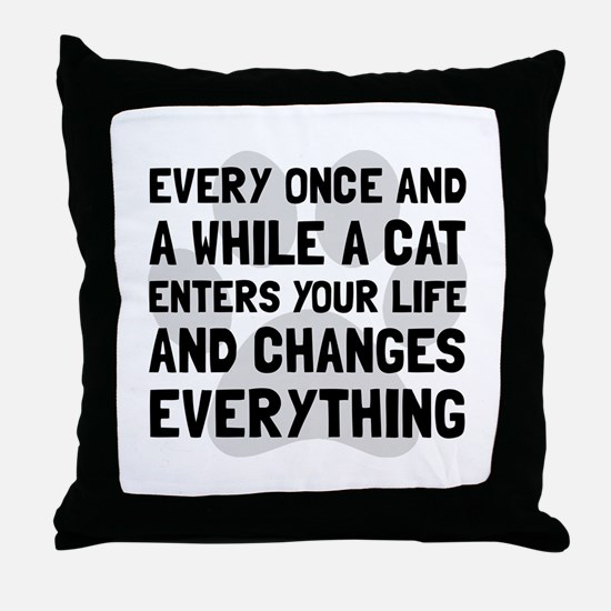 Cat Changes Everything Throw Pillow