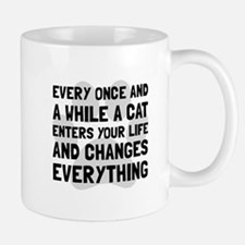 Cat Changes Everything Mugs