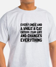 Cat Changes Everything T-Shirt