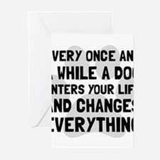 Dog Changes Everything Greeting Cards