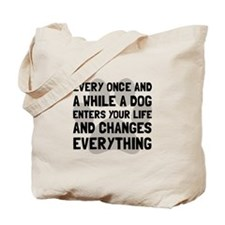 Dog Changes Everything Tote Bag