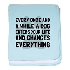 Dog Changes Everything baby blanket