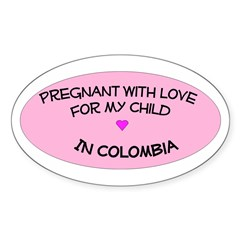Pregnant With Love...Colombia Oval Decal