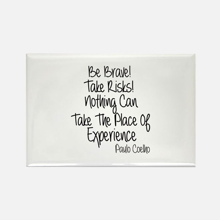 Be Brave Paulo Coelho Quote Rectangle Magnet