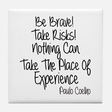 Be Brave Paulo Coelho Quote Tile Coaster