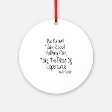Be Brave Paulo Coelho Quote Ornament (Round)