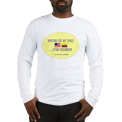 Waiting For My Child...From C Long Sleeve T-Shirt