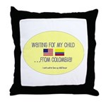 Waiting For My Child...From C Throw Pillow