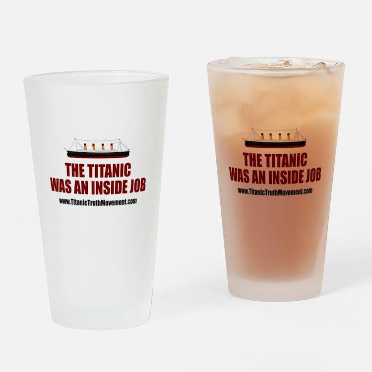 The Titanic Was An Inside Job Drinking Glass