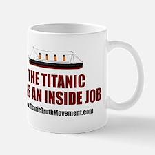 The Titanic Was An Inside Job Mugs