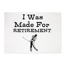 I Was Made For Retirement 5'x7'Area Rug