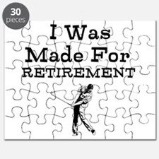 I Was Made For Retirement Puzzle