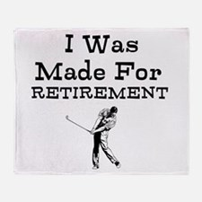 I Was Made For Retirement Throw Blanket