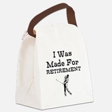 I Was Made For Retirement Canvas Lunch Bag