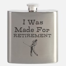 I Was Made For Retirement Flask