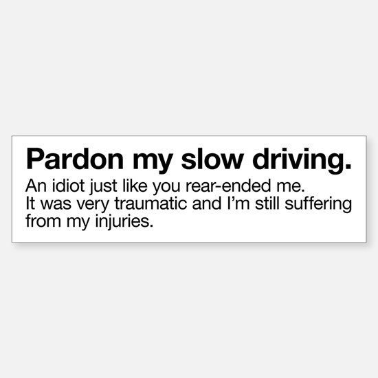 Pardon My Slow Driving Bumper Bumper Bumper Sticker
