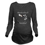 Basketball Junkie Long Sleeve Maternity T-Shirt