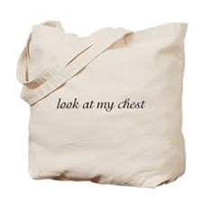Look at my chest Tote Bag