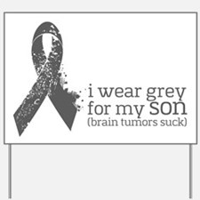 I Wear Grey for my Son Yard Sign