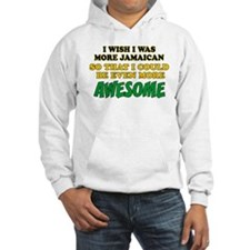 More Jamaican More Awesome Hoodie