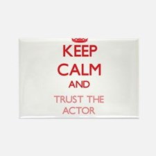Keep Calm and Trust the Actor Magnets