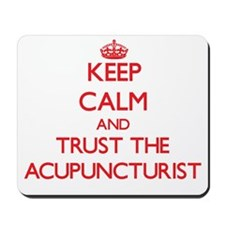 Keep Calm and Trust the Acupuncturist Mousepad
