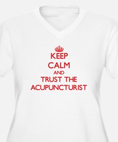 Keep Calm and Trust the Acupuncturist Plus Size T-