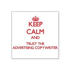 Keep Calm and Trust the Advertising Copywriter Sti