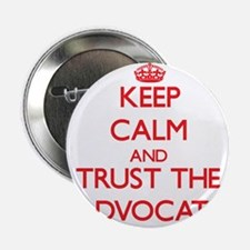 """Keep Calm and Trust the Advocate 2.25"""" Button"""