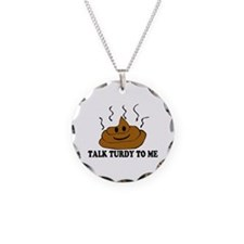 Talk Turdy To Me Necklace
